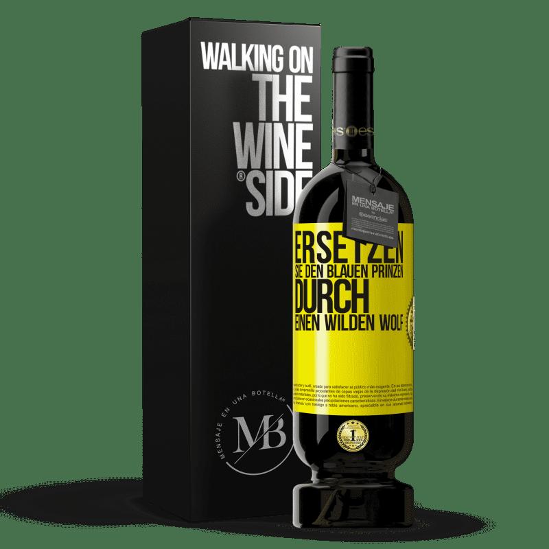 29,95 € Kostenloser Versand | Rotwein Premium Edition MBS® Reserva Ersetzen Sie den blauen Prinzen durch einen wilden Wolf Gelbes Etikett. Anpassbares Etikett Reserva 12 Monate Ernte 2013 Tempranillo