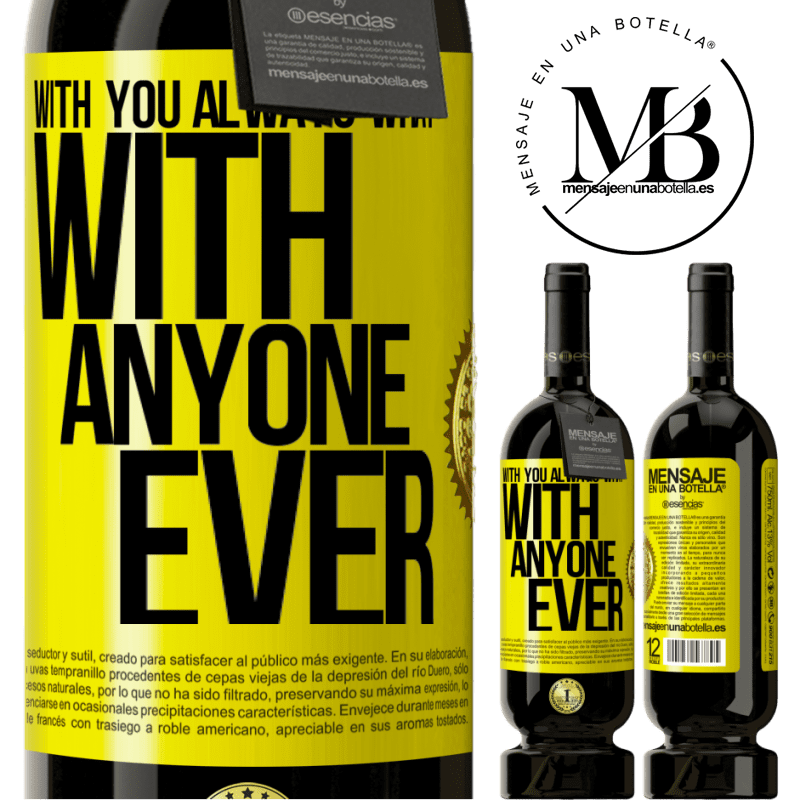 29,95 € Free Shipping | Red Wine Premium Edition MBS® Reserva With you always what with anyone ever Yellow Label. Customizable label Reserva 12 Months Harvest 2013 Tempranillo