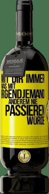 29,95 € Kostenloser Versand   Rotwein Premium Edition MBS® Reserva Mit dir immer was mit irgendjemandem Gelbes Etikett. Anpassbares Etikett Reserva 12 Monate Ernte 2013 Tempranillo