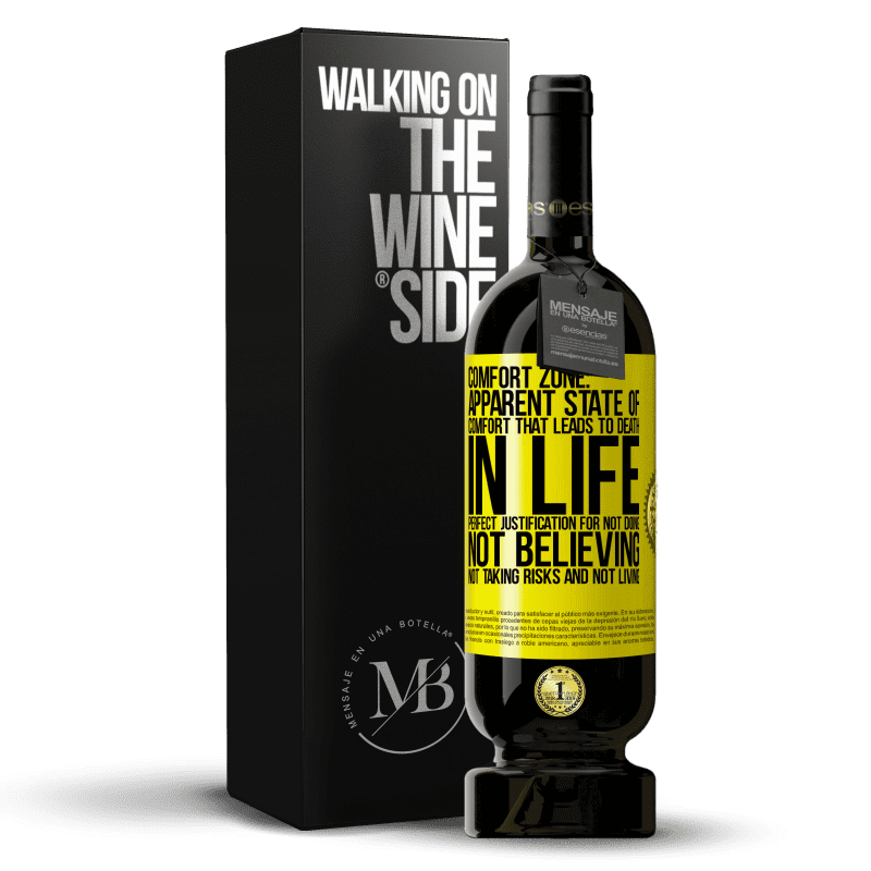 29,95 € Free Shipping   Red Wine Premium Edition MBS® Reserva Comfort zone: Apparent state of comfort that leads to death in life. Perfect justification for not doing, not believing, not Yellow Label. Customizable label Reserva 12 Months Harvest 2013 Tempranillo