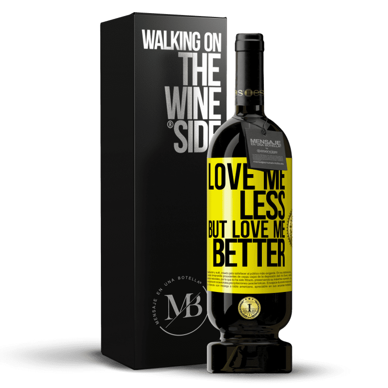 29,95 € Free Shipping | Red Wine Premium Edition MBS® Reserva Love me less, but love me better Yellow Label. Customizable label Reserva 12 Months Harvest 2013 Tempranillo