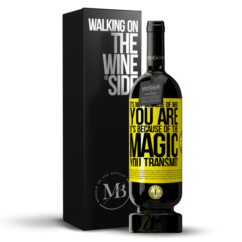 29,95 € Free Shipping | Red Wine Premium Edition MBS® Reserva It's not because of who you are, it's because of the magic you transmit Yellow Label. Customizable label Reserva 12 Months Harvest 2013 Tempranillo