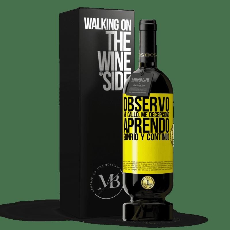 29,95 € Envoi gratuit   Vin rouge Édition Premium MBS® Reserva Je regarde, je me tais, je suis déçu, j'apprends, je souris et je continue Étiquette Jaune. Étiquette personnalisable Reserva 12 Mois Récolte 2013 Tempranillo