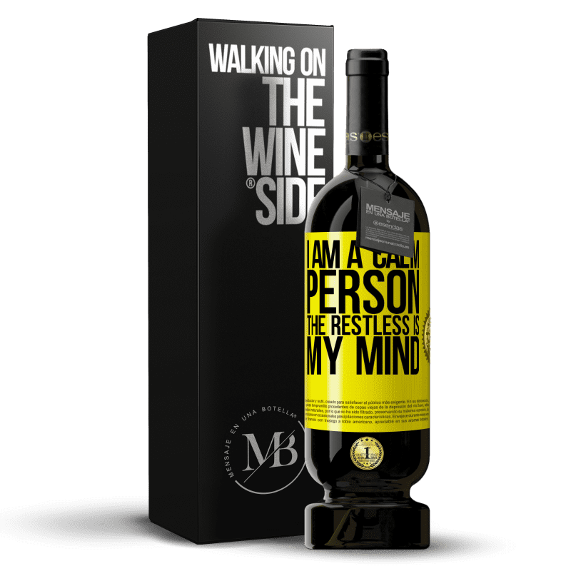 29,95 € Free Shipping | Red Wine Premium Edition MBS® Reserva I am a calm person, the restless is my mind Yellow Label. Customizable label Reserva 12 Months Harvest 2013 Tempranillo