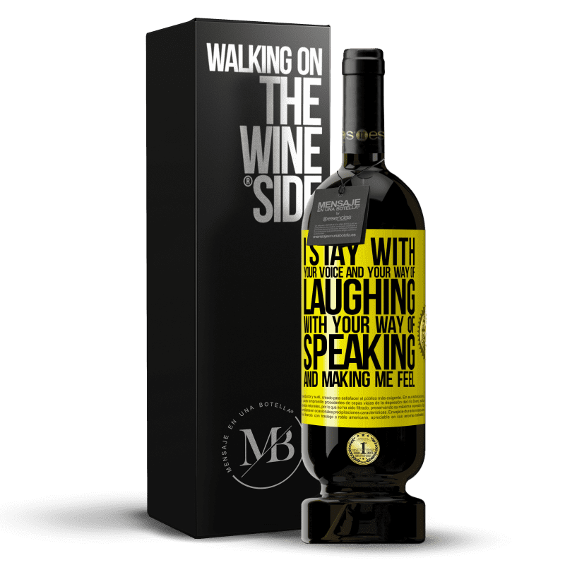 29,95 € Free Shipping   Red Wine Premium Edition MBS® Reserva I stay with your voice and your way of laughing, with your way of speaking and making me feel Yellow Label. Customizable label Reserva 12 Months Harvest 2013 Tempranillo