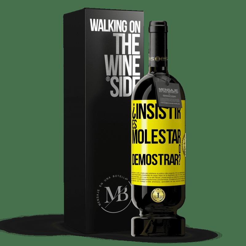29,95 € Envoi gratuit | Vin rouge Édition Premium MBS® Reserva insister, c'est ennuyer ou manifester? Étiquette Jaune. Étiquette personnalisable Reserva 12 Mois Récolte 2013 Tempranillo