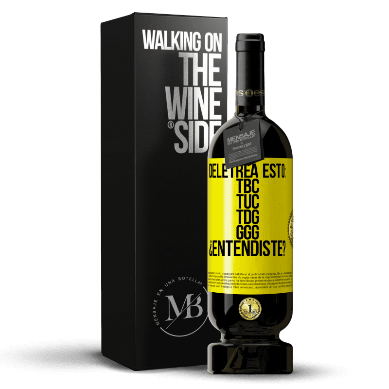 29,95 € Free Shipping | Red Wine Premium Edition MBS® Reserva Deletrea esto: TBC, TUC, TDG, GGG. ¿Entendiste? Yellow Label. Customizable label Reserva 12 Months Harvest 2013 Tempranillo