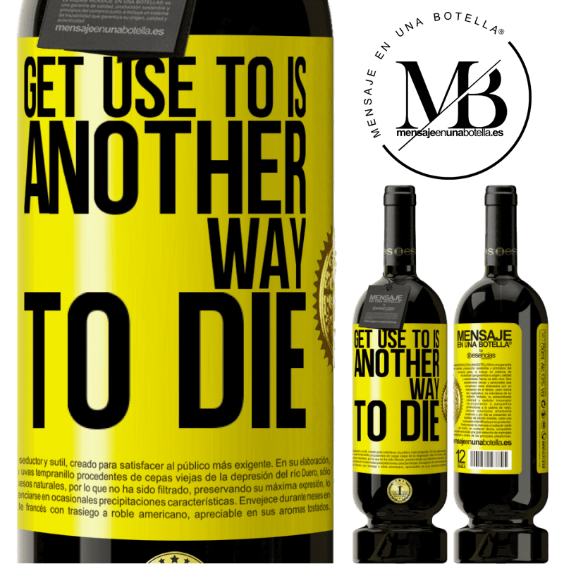 29,95 € Free Shipping | Red Wine Premium Edition MBS® Reserva Get use to is another way to die Yellow Label. Customizable label Reserva 12 Months Harvest 2013 Tempranillo