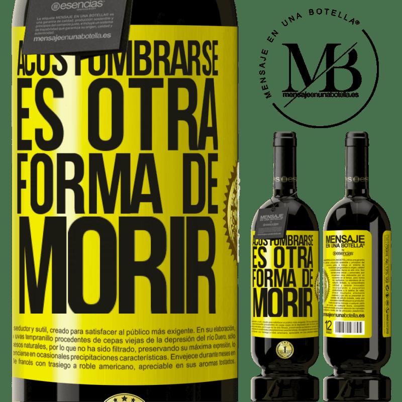 29,95 € Envoi gratuit   Vin rouge Édition Premium MBS® Reserva S'y habituer est une autre façon de mourir Étiquette Jaune. Étiquette personnalisable Reserva 12 Mois Récolte 2013 Tempranillo