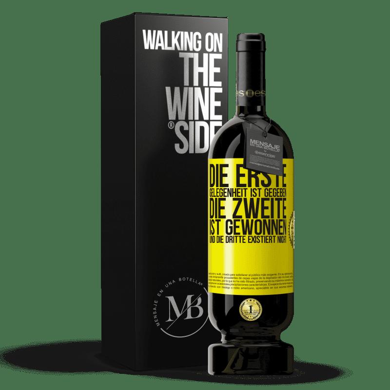 29,95 € Kostenloser Versand   Rotwein Premium Edition MBS® Reserva Die erste Gelegenheit ist gegeben, die zweite ist gewonnen und die dritte existiert nicht Gelbes Etikett. Anpassbares Etikett Reserva 12 Monate Ernte 2013 Tempranillo