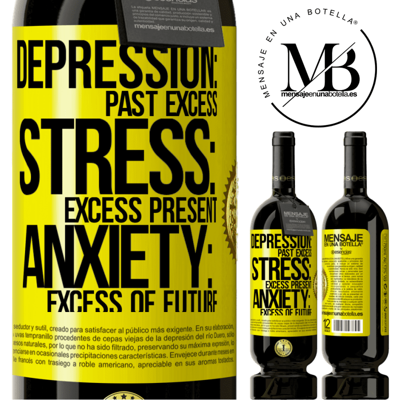 29,95 € Free Shipping | Red Wine Premium Edition MBS® Reserva Depression: past excess. Stress: excess present. Anxiety: excess of future Yellow Label. Customizable label Reserva 12 Months Harvest 2013 Tempranillo