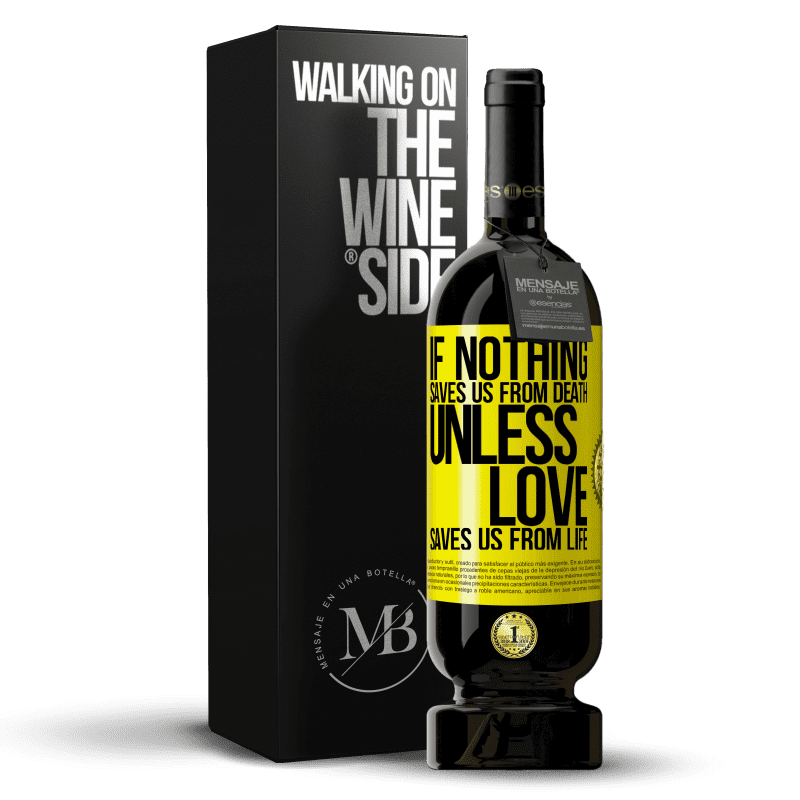 29,95 € Free Shipping | Red Wine Premium Edition MBS® Reserva If nothing saves us from death, unless love saves us from life Yellow Label. Customizable label Reserva 12 Months Harvest 2013 Tempranillo