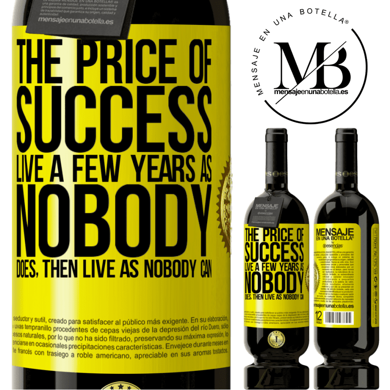 29,95 € Free Shipping | Red Wine Premium Edition MBS® Reserva The price of success. Live a few years as nobody does, then live as nobody can Yellow Label. Customizable label Reserva 12 Months Harvest 2013 Tempranillo