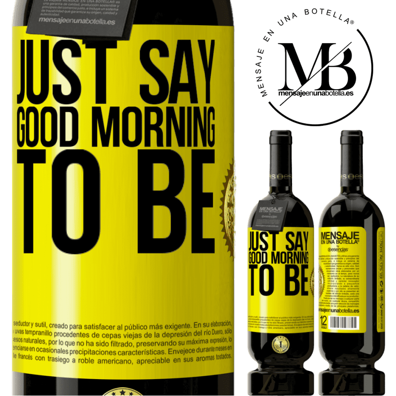 29,95 € Free Shipping | Red Wine Premium Edition MBS® Reserva Just say Good morning to be Yellow Label. Customizable label Reserva 12 Months Harvest 2013 Tempranillo