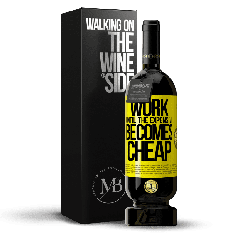 29,95 € Free Shipping | Red Wine Premium Edition MBS® Reserva Work until the expensive becomes cheap Yellow Label. Customizable label Reserva 12 Months Harvest 2013 Tempranillo