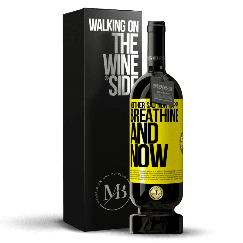 29,95 € Free Shipping | Red Wine Premium Edition MBS® Reserva Neither sad nor happy. Breathing and now Yellow Label. Customizable label Reserva 12 Months Harvest 2013 Tempranillo