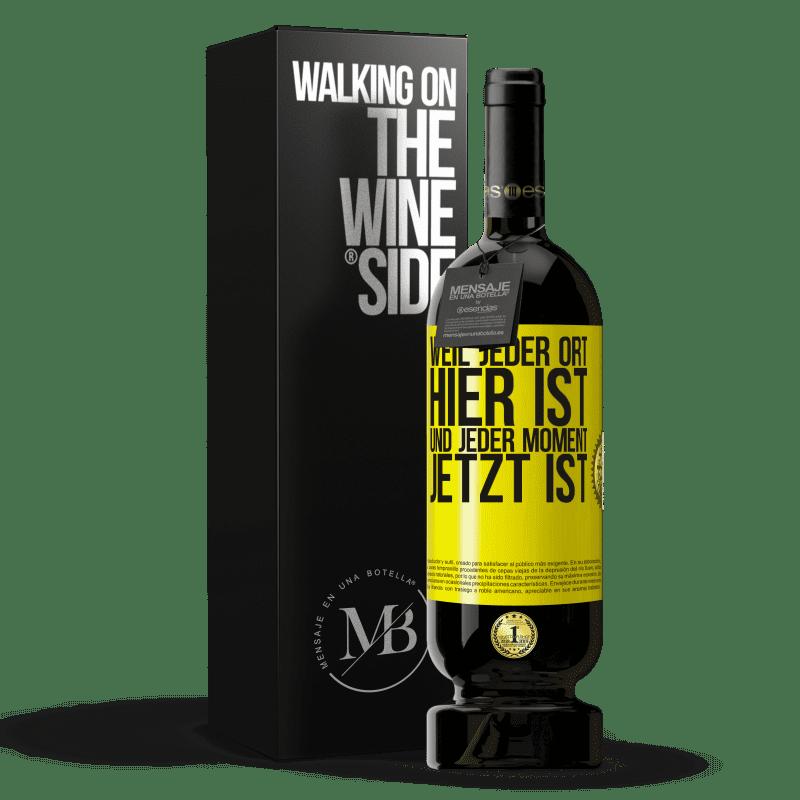 29,95 € Kostenloser Versand   Rotwein Premium Edition MBS® Reserva Weil jeder Ort hier ist und jeder Moment jetzt ist Gelbes Etikett. Anpassbares Etikett Reserva 12 Monate Ernte 2013 Tempranillo