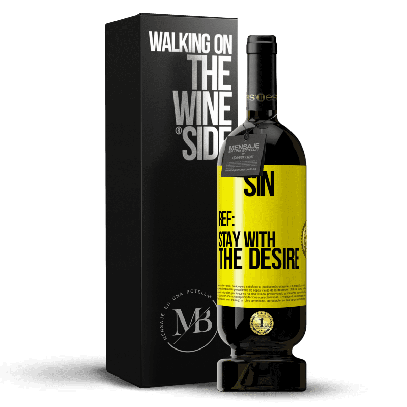 29,95 € Free Shipping | Red Wine Premium Edition MBS® Reserva Sin. Ref: stay with the desire Yellow Label. Customizable label Reserva 12 Months Harvest 2013 Tempranillo
