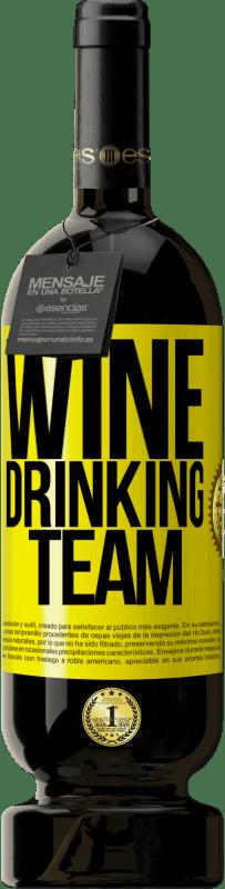 19,95 € | Red Wine Premium Edition RED MBS Wine drinking team Yellow Label. Customized label I.G.P. Vino de la Tierra de Castilla y León Aging in oak barrels 12 Months Harvest 2016 Spain Tempranillo