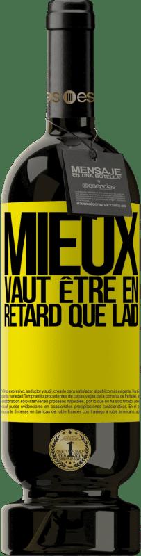 29,95 € Envoi gratuit | Vin rouge Édition Premium MBS® Reserva Mieux vaut être en retard que laid Étiquette Jaune. Étiquette personnalisable Reserva 12 Mois Récolte 2013 Tempranillo