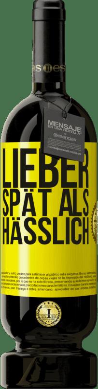 29,95 € Kostenloser Versand | Rotwein Premium Edition MBS® Reserva Lieber spät als hässlich Gelbes Etikett. Anpassbares Etikett Reserva 12 Monate Ernte 2013 Tempranillo