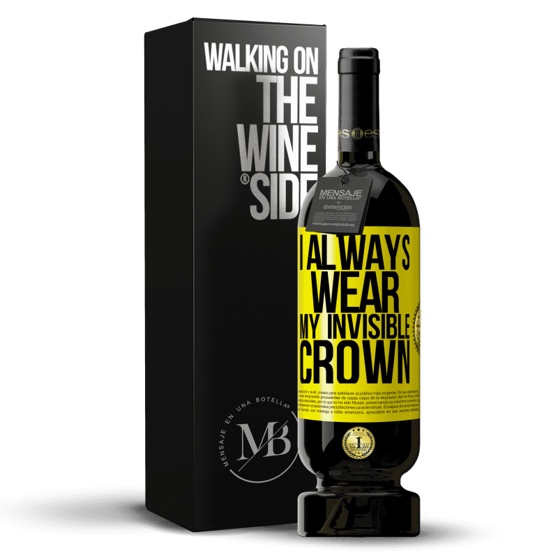 29,95 € Free Shipping | Red Wine Premium Edition MBS® Reserva I always wear my invisible crown Yellow Label. Customizable label Reserva 12 Months Harvest 2013 Tempranillo