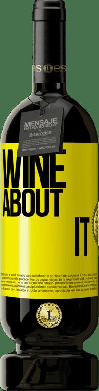 19,95 € | Red Wine Premium Edition RED MBS Wine about it Yellow Label. Customized label I.G.P. Vino de la Tierra de Castilla y León Aging in oak barrels 12 Months Harvest 2016 Spain Tempranillo