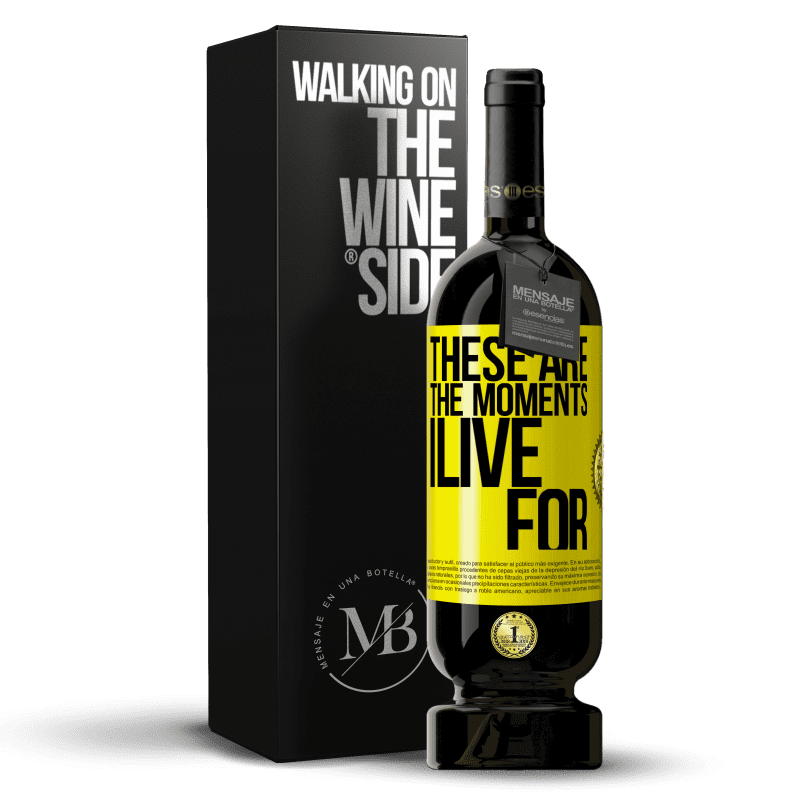 29,95 € Free Shipping | Red Wine Premium Edition MBS® Reserva These are the moments I live for Yellow Label. Customizable label Reserva 12 Months Harvest 2013 Tempranillo