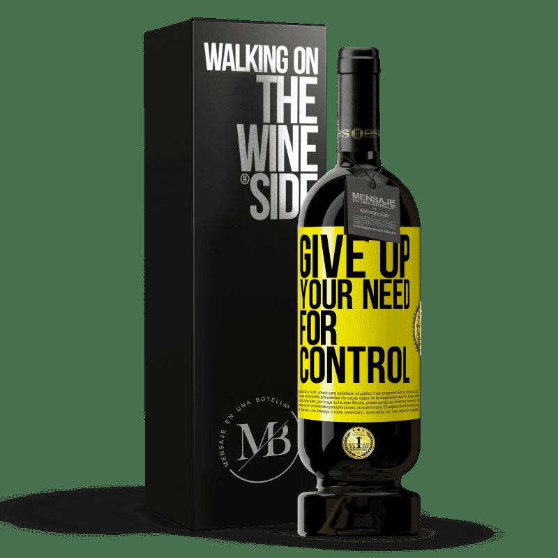 29,95 € Envoi gratuit | Vin rouge Édition Premium MBS® Reserva Give up your need for control Étiquette Jaune. Étiquette personnalisable Reserva 12 Mois Récolte 2013 Tempranillo