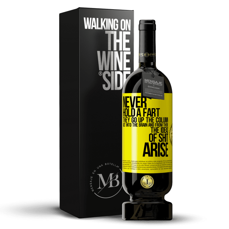 29,95 € Free Shipping | Red Wine Premium Edition MBS® Reserva Never hold a fart. They go up the column, get into the brain and from there the ideas of shit arise Yellow Label. Customizable label Reserva 12 Months Harvest 2013 Tempranillo