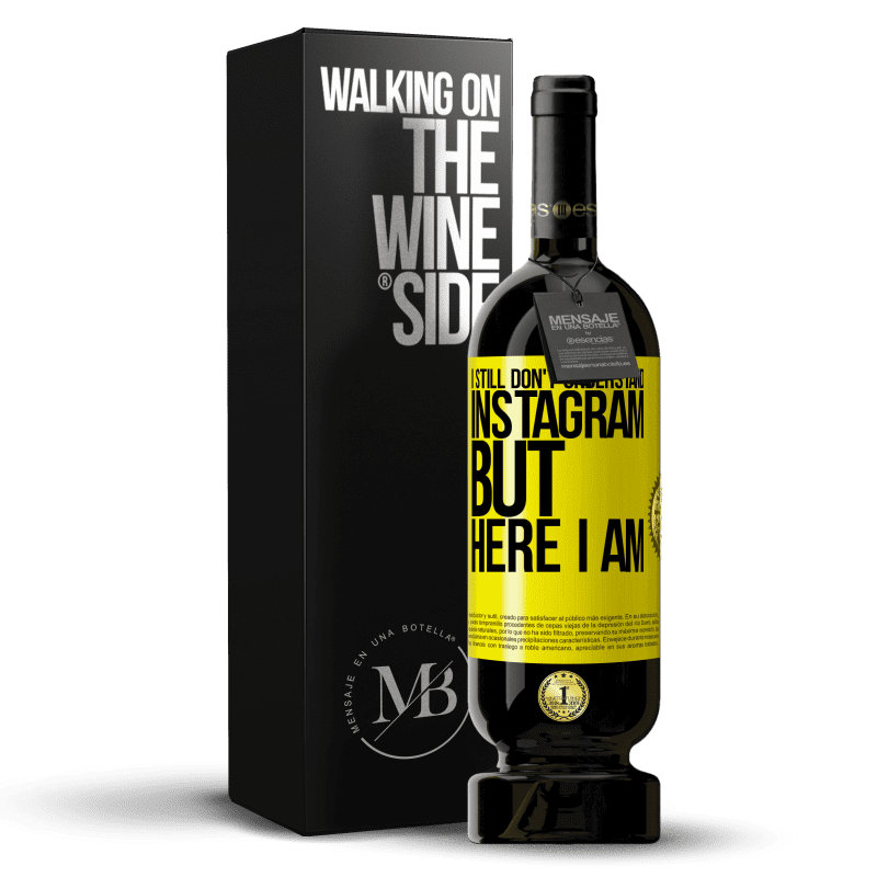 29,95 € Free Shipping | Red Wine Premium Edition MBS® Reserva I still don't understand Instagram, but here I am Yellow Label. Customizable label Reserva 12 Months Harvest 2013 Tempranillo