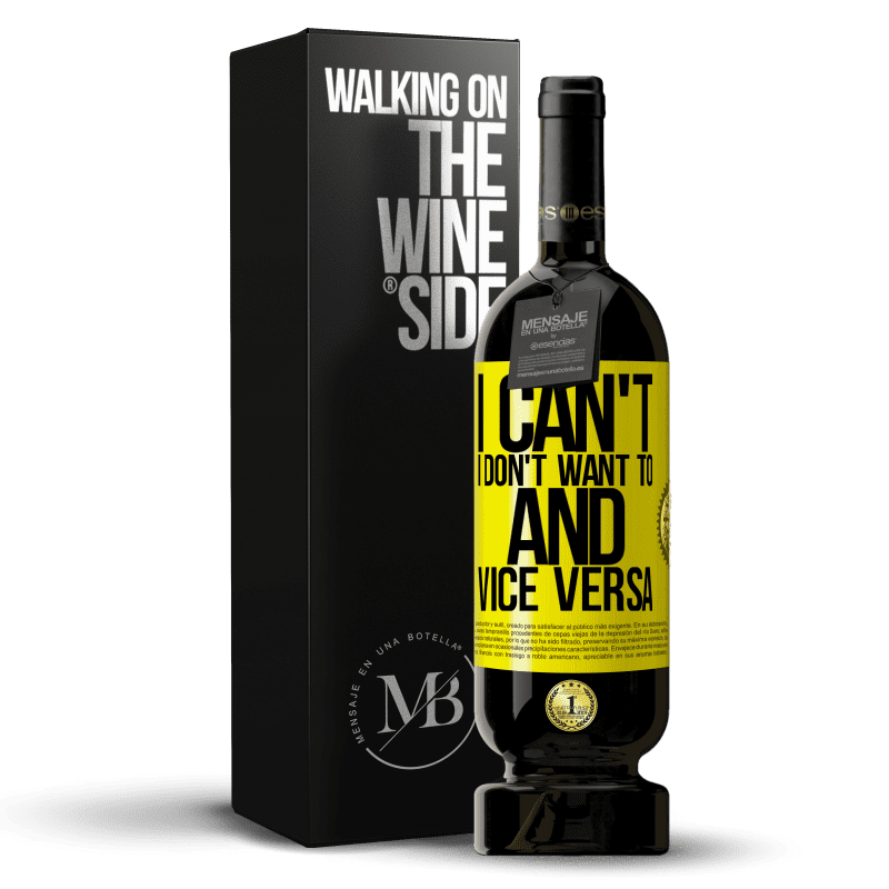 29,95 € Free Shipping | Red Wine Premium Edition MBS® Reserva I can't, I don't want to, and vice versa Yellow Label. Customizable label Reserva 12 Months Harvest 2013 Tempranillo