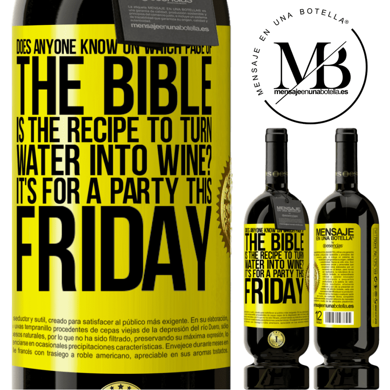 29,95 € Free Shipping | Red Wine Premium Edition MBS® Reserva Does anyone know on which page of the Bible is the recipe to turn water into wine? It's for a party this Friday Yellow Label. Customizable label Reserva 12 Months Harvest 2013 Tempranillo