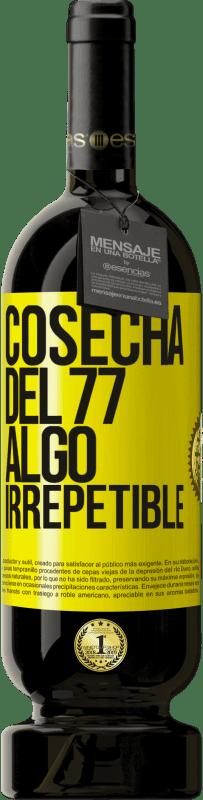 29,95 € Envío gratis | Vino Tinto Edición Premium MBS® Reserva Cosecha del 77, algo irrepetible Etiqueta Amarilla. Etiqueta personalizable Reserva 12 Meses Cosecha 2013 Tempranillo
