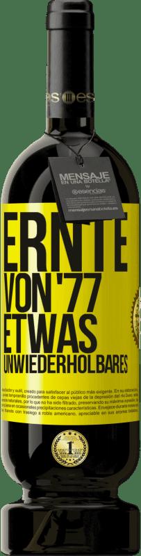 29,95 € Kostenloser Versand | Rotwein Premium Edition MBS® Reserva Ernte von '77, etwas Unwiederholbares Gelbes Etikett. Anpassbares Etikett Reserva 12 Monate Ernte 2013 Tempranillo