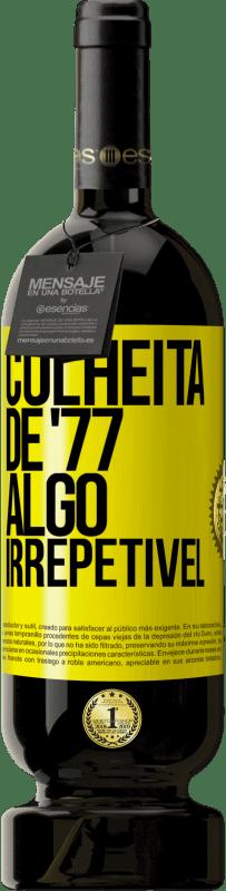 29,95 € Envio grátis | Vinho tinto Edição Premium MBS® Reserva Colheita de '77, algo irrepetível Etiqueta Amarela. Etiqueta personalizável Reserva 12 Meses Colheita 2013 Tempranillo