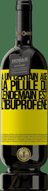 29,95 € Envoi gratuit | Vin rouge Édition Premium MBS® Reserva À un certain âge, la pilule du lendemain est l'ibuprofène Étiquette Jaune. Étiquette personnalisable Reserva 12 Mois Récolte 2013 Tempranillo