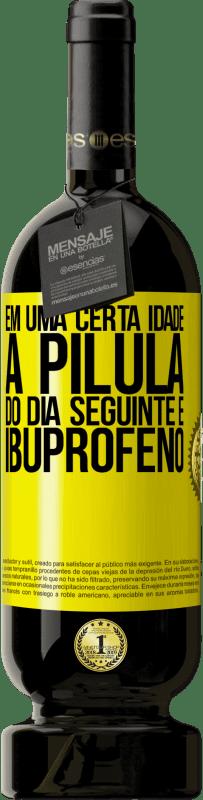 29,95 € Envio grátis | Vinho tinto Edição Premium MBS® Reserva Em uma certa idade, a pílula do dia seguinte é ibuprofeno Etiqueta Amarela. Etiqueta personalizável Reserva 12 Meses Colheita 2013 Tempranillo
