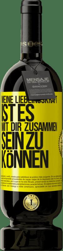 29,95 € Kostenloser Versand | Rotwein Premium Edition MBS® Reserva Meine Lieblingskraft ist es, mit dir zusammen sein zu können Gelbes Etikett. Anpassbares Etikett Reserva 12 Monate Ernte 2013 Tempranillo