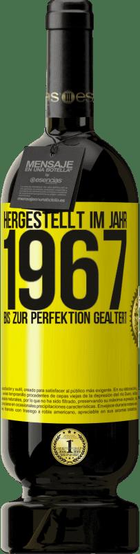 29,95 € Kostenloser Versand | Rotwein Premium Edition MBS® Reserva Hergestellt im Jahr 1967. Bis zur Perfektion gealtert Gelbes Etikett. Anpassbares Etikett Reserva 12 Monate Ernte 2013 Tempranillo
