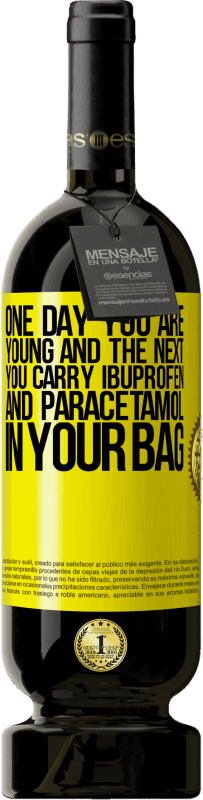 19,95 € | Red Wine Premium Edition RED MBS One day you are young and the next you carry ibuprofen and paracetamol in your bag Yellow Label. Customized label I.G.P. Vino de la Tierra de Castilla y León Aging in oak barrels 12 Months Harvest 2016 Spain Tempranillo