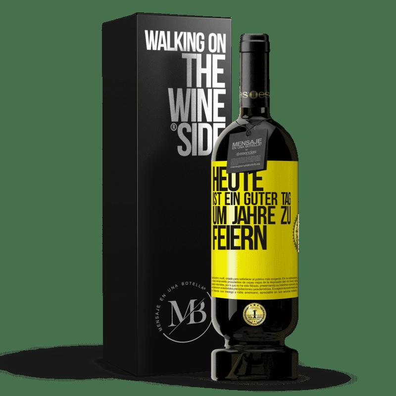 29,95 € Kostenloser Versand   Rotwein Premium Edition MBS® Reserva Heute ist ein guter Tag, um Jahre zu feiern Gelbes Etikett. Anpassbares Etikett Reserva 12 Monate Ernte 2013 Tempranillo